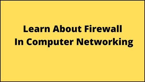 What is Firewall In Networking