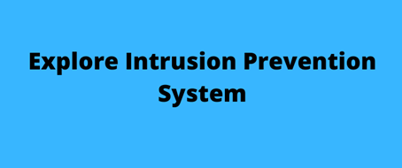 What is Intrusion Prevention System