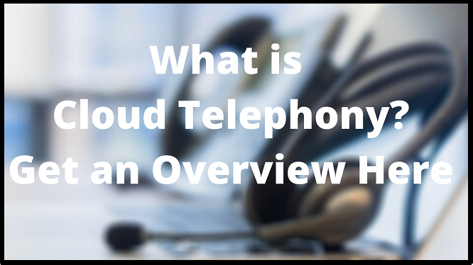 what do you mean by cloud telephony