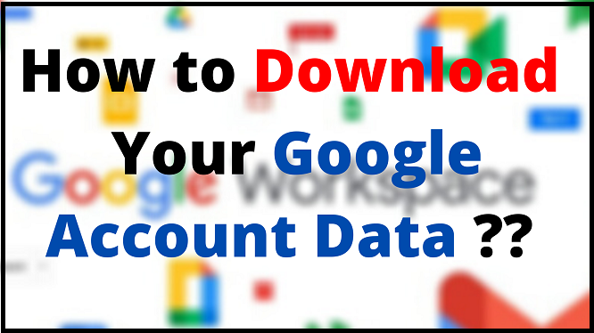 how_to_download_your_google_account_data