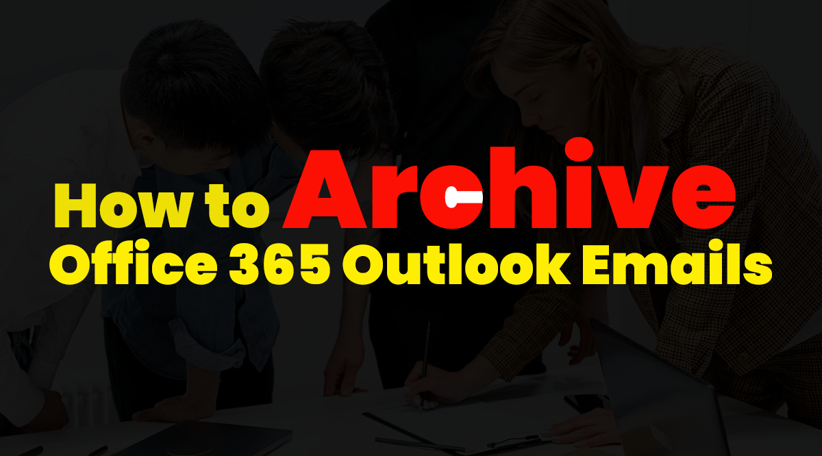 how to archive office 365 outlook