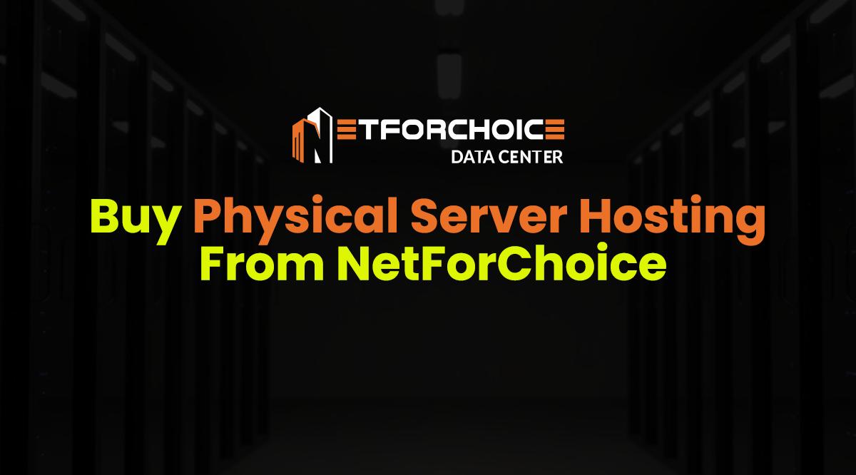 Buy Physical Server Hosting