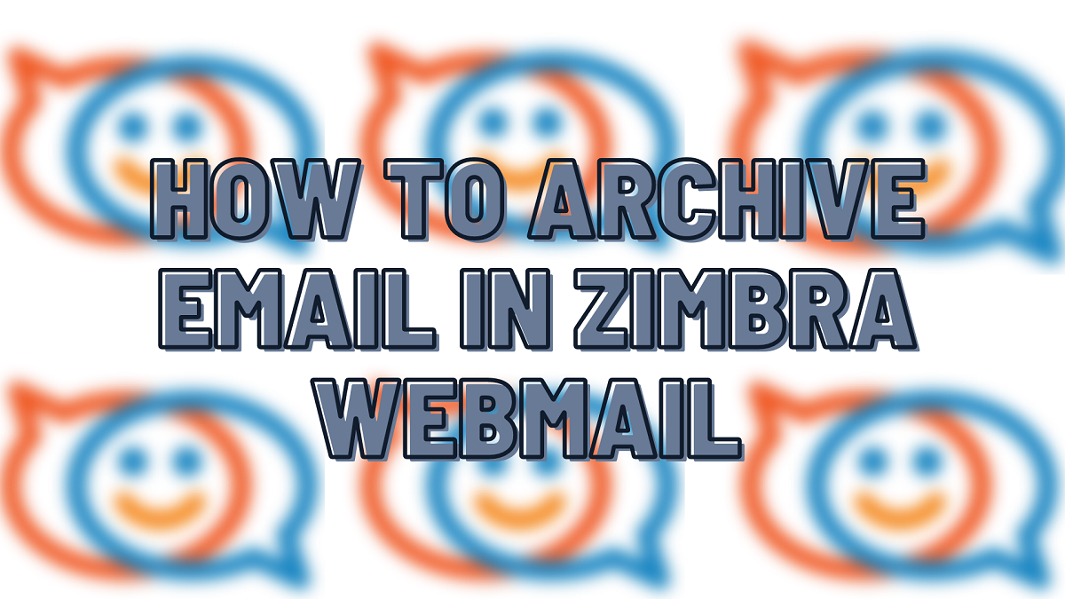 How to archive emails in Zimbra Webmail